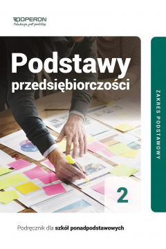 Podstawy przedsiębiorczości 2. Podręcznik. Zakres podstawowy. Szkoły ponadpodstawowe