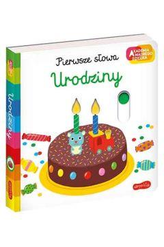Urodziny. Akademia mądrego dziecka. Pierwsze słowa