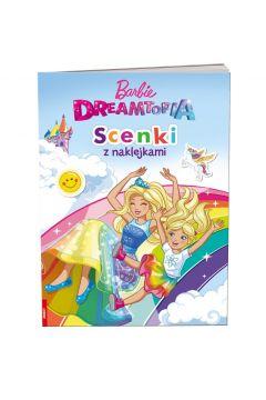 Barbie. Dreamtopia. Scenki z naklejkami