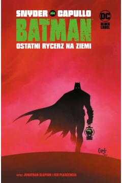 Batman. Ostatni rycerz na Ziemi. Tom 1