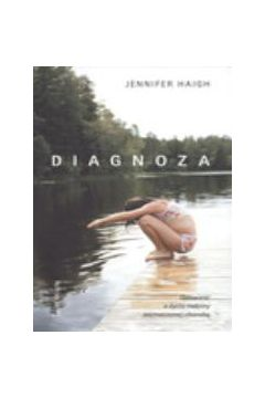 Diagnoza. Opowieść o życiu rodziny naznaczonej chorobą