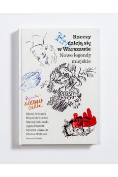 Rzeczy dzieją się w Warszawie. Nowe legendy miejskie