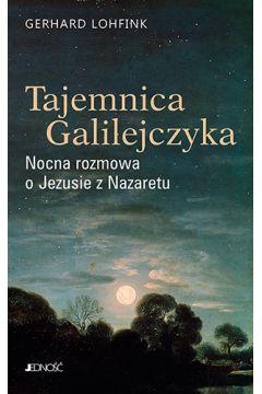 Tajemnica Galilejczyka. Nocna rozmowa o Jezusie z Nazaretu