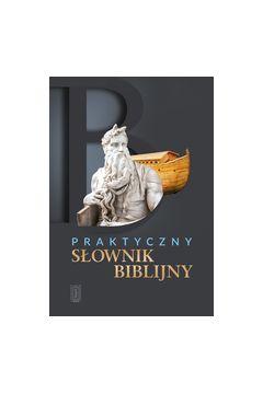 Praktyczny Słownik Biblijny