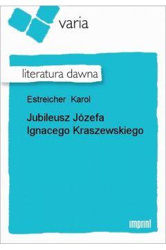 Jubileusz Józefa Ignacego Kraszewskiego