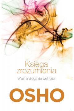Księga zrozumienia własna droga do wolności wyd. 4