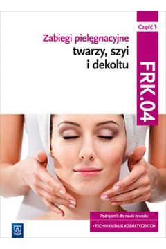 Zabiegi pielęgnacyjne twarzy, szyi i dekoltu WSiP
