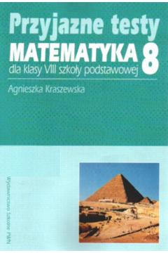 Przyjazne testy Matematyka 8