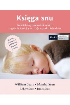 Księga snu kompleksowy przewodnik rodzica usypianie spokojny sen i odpoczynek całej rodziny