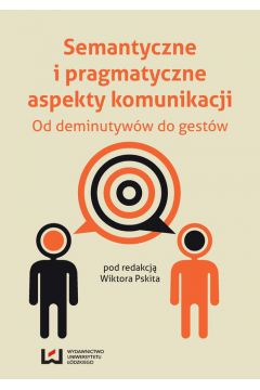 Semantyczne i pragmatyczne aspekty komunikacji