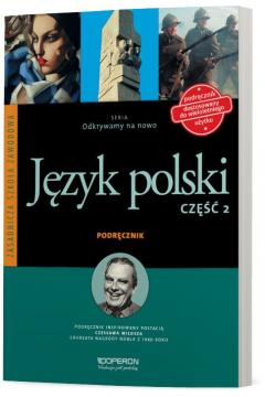 Odkrywamy na nowo. Język polski. Podręcznik. Część 2. Zasadnicza Szkoła Zawodowa