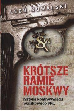 Krótsze ramię Moskwy. Historia kontrwywiadu...