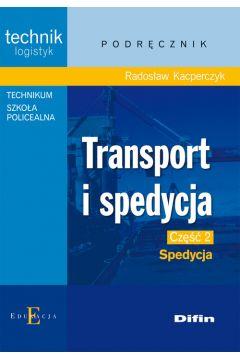 Technik.. Transport i spedycja cz. 2 Spedycja