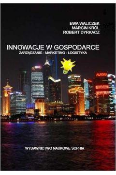 Innowacje w Gospodarce zarządzanie-marketing-logistyka