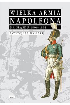 Wielka Armia Napoleona na Śląsku 1806-1808