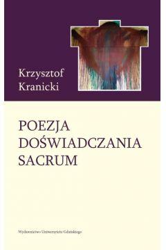 Poezja doświadczania sacrum. Wokół twórczości poetyckiej Janusza S. Pasierba