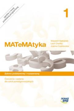 MATeMAtyka 1. Ćwiczenia i zadania dla szkół ponadgimnazjalnych. Zakres podstawowy i rozszerzony