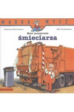 Mądra mysz - Mam przyjaciela śmieciarza