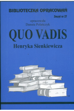 Biblioteczka opracowań nr 027 Quo Vadis