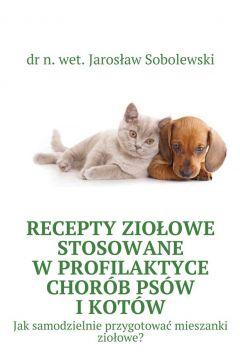 Recepty ziołowe stosowane wprofilaktyce chorób psów ikotów