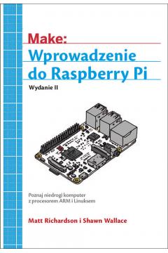 Make: Wprowadzenie do Raspberry Pi
