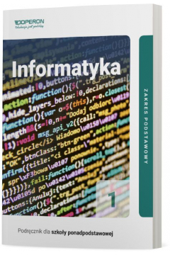 Informatyka 1. Podręcznik. Zakres podstawowy. Szkoły ponadpodstawowe