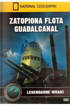 Zatopiona flota Guadalcanal. Legendarne wraki