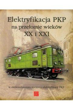 Elektryfikacja PKP na przełomie XX i XXI