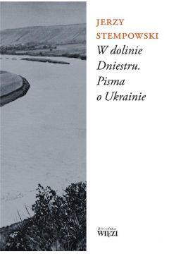 W dolinie Dniestru. Pisma o Ukrainie