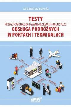 Testy kwalifikacja SPL.02 Obsługa podróżnych w...