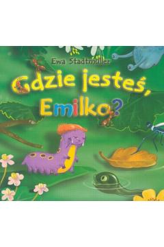 Gdzie jesteś Emilko?
