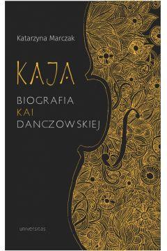 Kaja Biografia Kai Danczowskiej