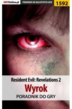 Resident Evil: Revelations 2 - Wyrok - poradnik do gry