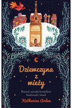 Dziewczyna z wieży. Trylogia Zimowej Nocy. Tom 2