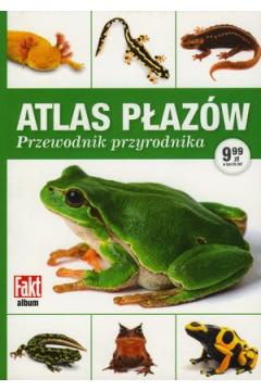 Atlas płazów. Przewodnik przyrodnika