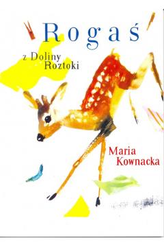 Rogaś Z Doliny Roztoki - Maria Kownacka  G&P