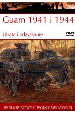 Wielkie bitwy II wojny światowej. Guam 1941 i 1944. Utrata i odzyskanie + DVD