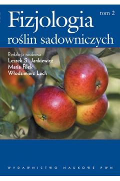Fizjologia roślin sadowniczych. Tom 2