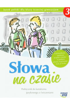 Słowa na czasie 3. Podręcznik do kształcenia językowego z ćwiczeniami