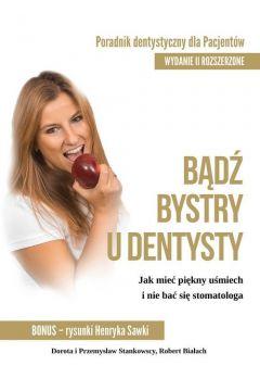 Bądź bystry u dentysty Poradnik dentystyczny dla pacjentów
