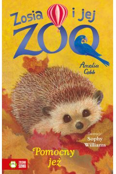 Zosia i jej zoo. Pomocny jeż