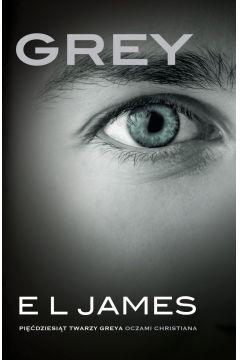 Grey. Pięćdziesiąt twarzy Greya oczami Christiana. Tom 2