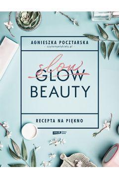 Slow Beauty. Recepta na piękno