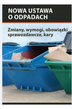 Nowa ustawa o odpadach - zmiany, wymogi, obowiązki sprawozdawcze, kary
