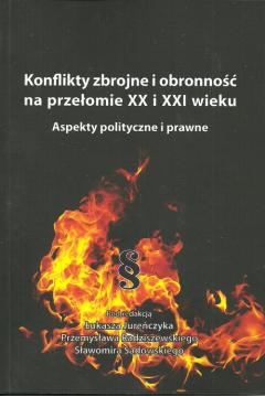 Konflikty zbrojne i obronność na przeł.XX i XXI w.