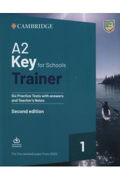 A2 Key for Schools Trainer 1 for the Revised Exam FROM 2020. Język angielski. Testy praktyczne z odpowiedziami
