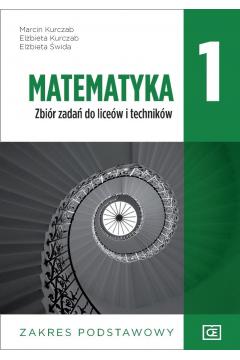 Matematyka 1. Zbiór zadań do liceów i techników. Zakres podstawowy