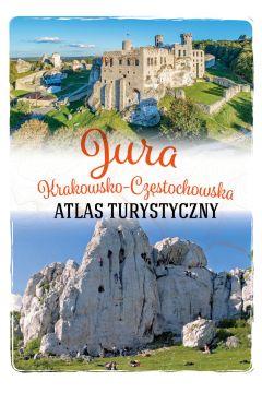 Jura krakowsko-częstochowska. Atlas turystyczny
