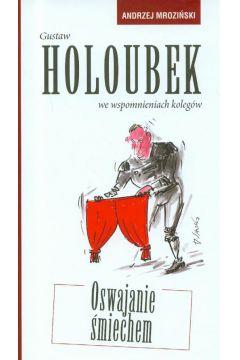 Gustaw Holoubek we wspomnieniach kolegów