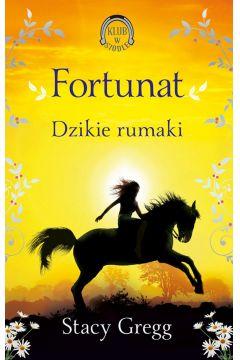 Fortunat. Dzikie rumaki (Klub w siodle 3)